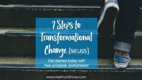 7 Steps to Transformational Change that Lasts