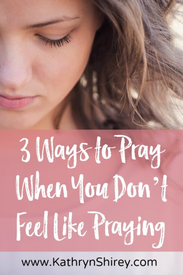 We all have days we don't feel like praying, yet those are the times we need prayer most. Try these 3 ways to prayer even when you don't feel like praying.