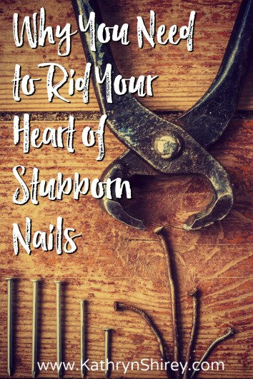 What stubborn nails are holding out in your heart? Want to experience the fullness of prayer? Evict those stubborn nails and make room for God.