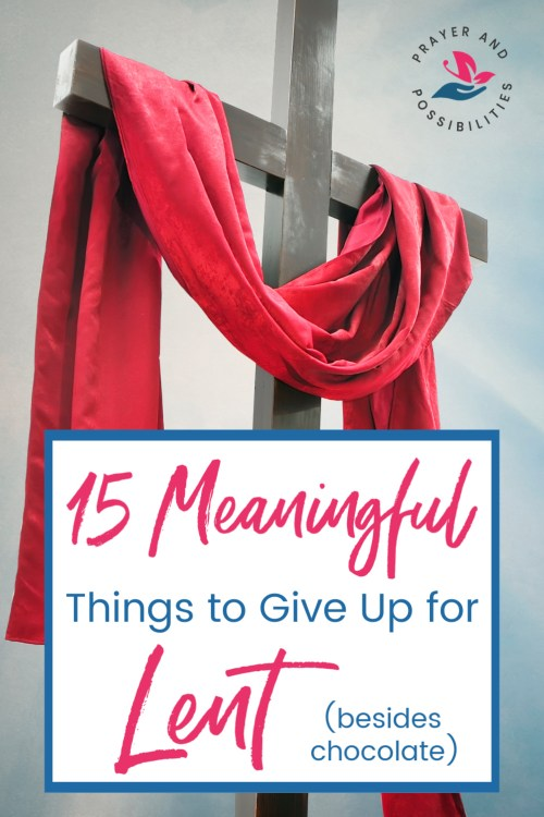 Not sure what to give up for Lent? Try one of these 15 meaningful things to give up for Lent. Lean into spiritual growth, not just giving up chocolate.