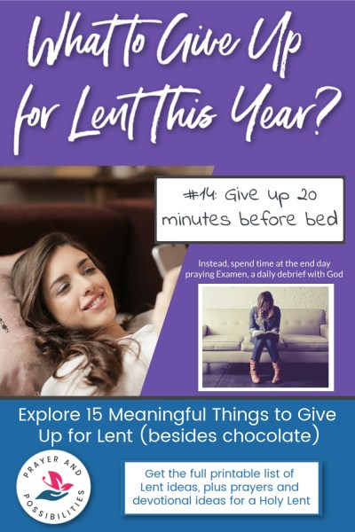 Lent idea #14: give up 20 minutes before bed to spend in Examen, a daily prayer debrief with God | 15 Meaningful Things to Give Up for Lent (besides chocolate)