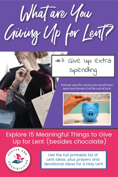 Lent idea #7: give up discretionary spending and instead donate the money you would have spent. | 15 Meaningful things to give up for Lent (besides chocolate)