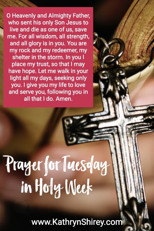 Prayer for Tuesday in Holy Week