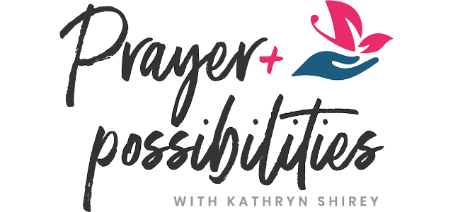 Prayer and Possibilities | Prayer - Discipleship - Spiritual Disciplines - Discernment - Trusting God
