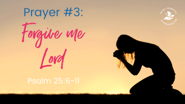 Prayer that changes lives - Forgive me, Lord