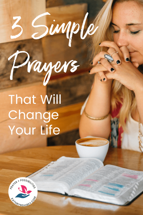 Ready to believe in prayer that changes lives? Try these 3 simple, life-changing prayers from Psalm 25. Let prayer move the mountains in your life!