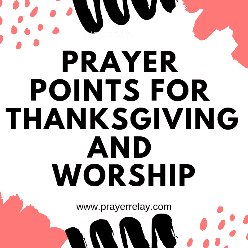 Prayer points for thanksgiving and worship