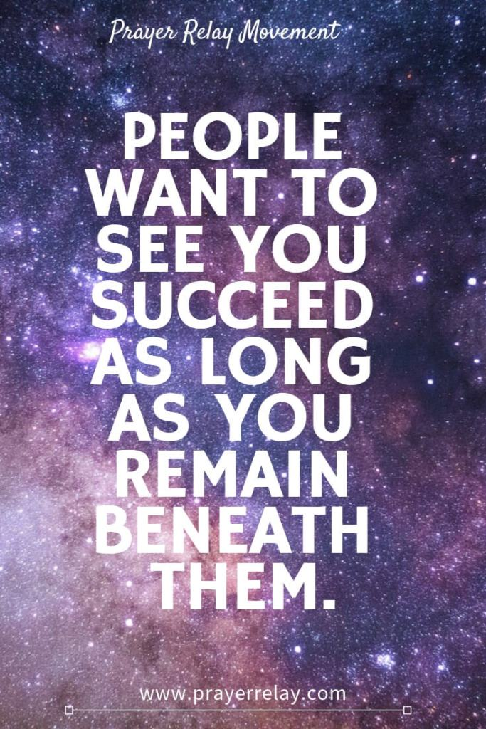people want to see you succeed