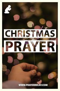 Heartfelt Christmas Prayer For You and Yours