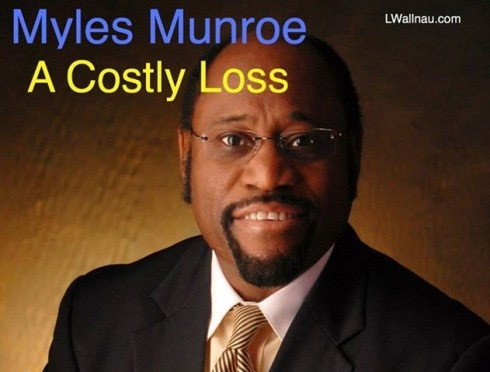 Dr. Myles Munroe - a costly loss