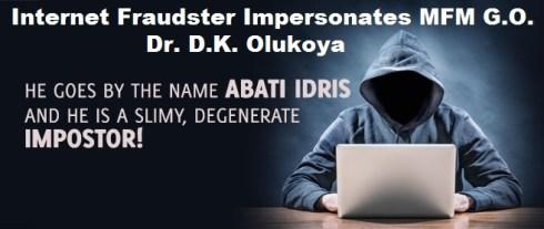 Beware of internet fraudster ABATI IDRIS who impersonates General Overseer of MFM Dr D. K. Olukoya