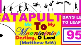LEAP YEAR 2016 Timeline Prayers - Catapult Me O Lord To My Mountain-Top Destiny