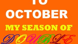 WELCOME TO OCTOBER - MY SEASON OF DOUBLE GRACE
