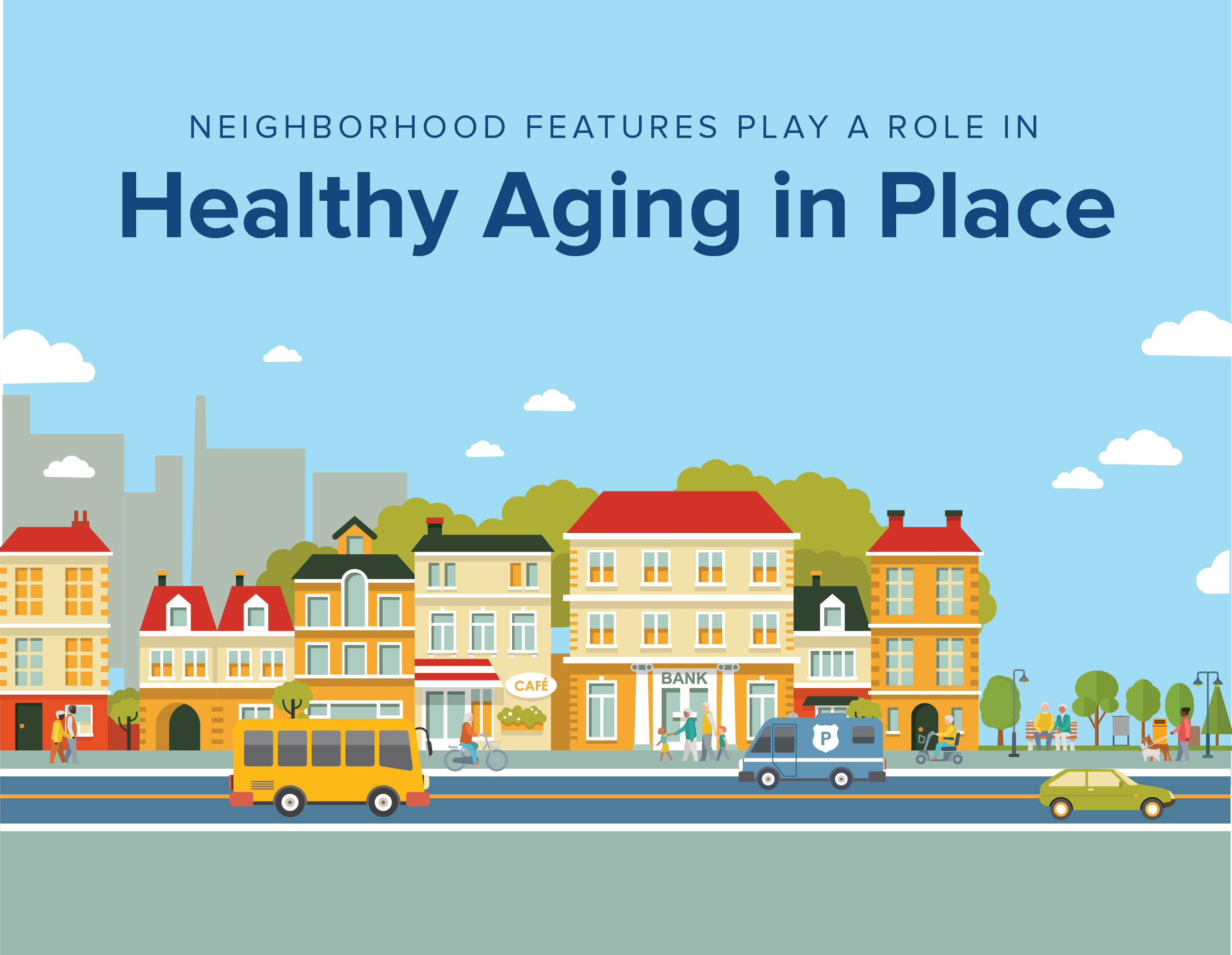 Family Neighborhood Impact Mental >> Research On Aging How Neighborhoods Affect The Health And Well Being