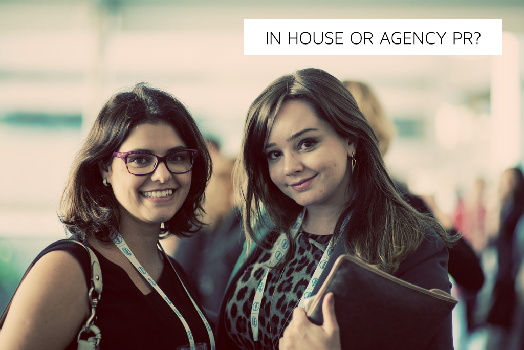 public relations: should you work in house or for an agency?