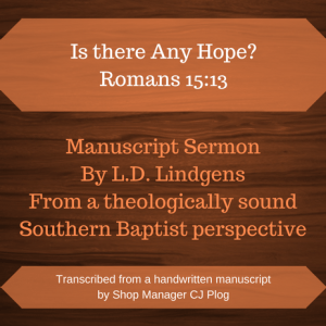 "A graphic describing the product: A manuscript sermon by L.D. Lindgens titled ""Is There Any Hope?"" Featured Text: Romans 15:13"