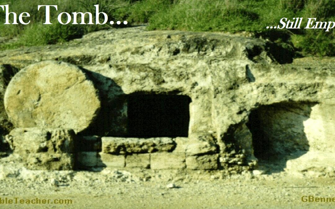 The Tomb was Empty Last Week Too