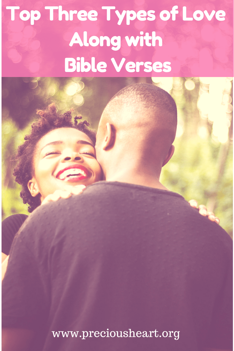 Top Three Types of Love Along with Bible Verses