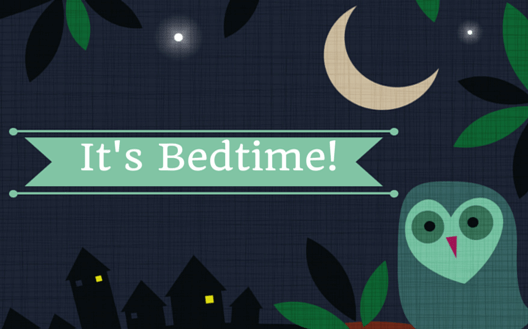 Bedtime: Everything Starts Here