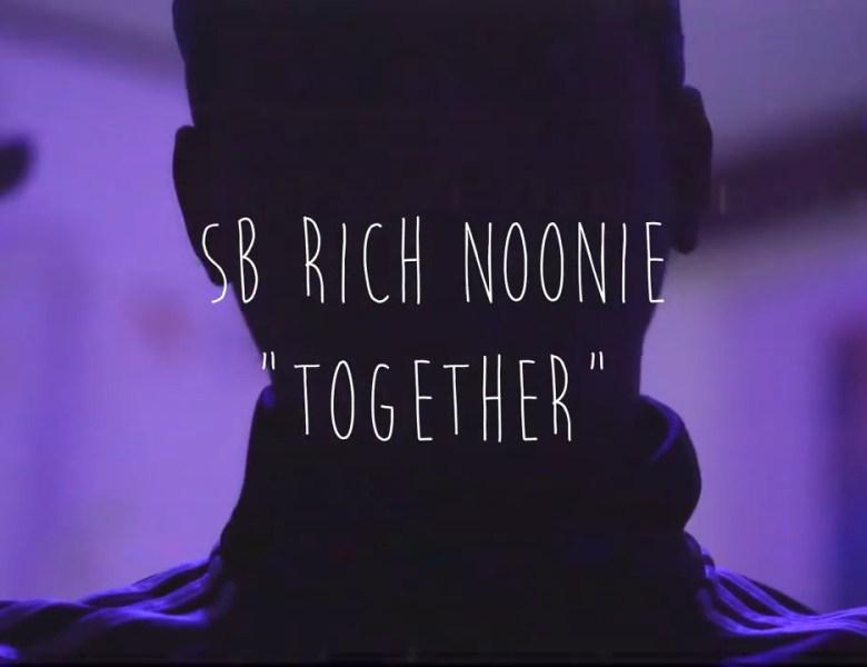 SB Rich Noonie – Together [Video]