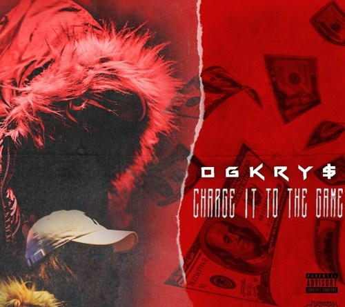 OGKry$ – Charge It to the Game [EP]