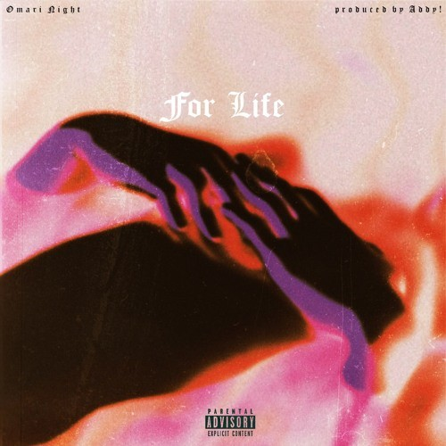 Omari Night – For Life [Prod. by Addy!]