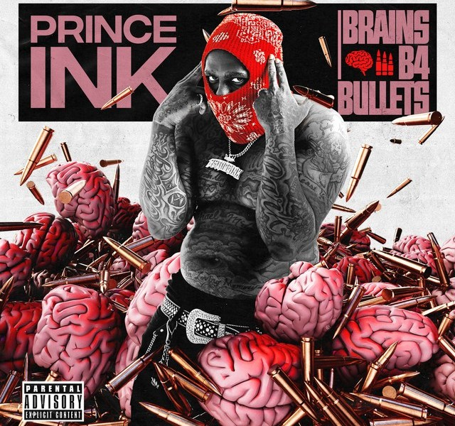 Prince Ink – Brains B4 Bullets