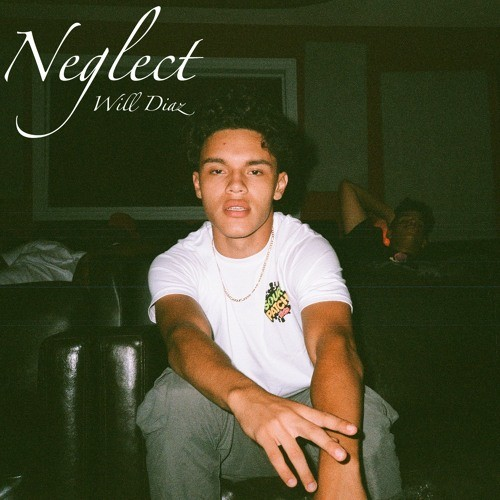 "Will Diaz Wants To Know If You're Down To Ride In ""Neglect"""