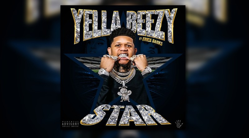 """Yella Beezy Links With Erica Banks For """"Star"""""""