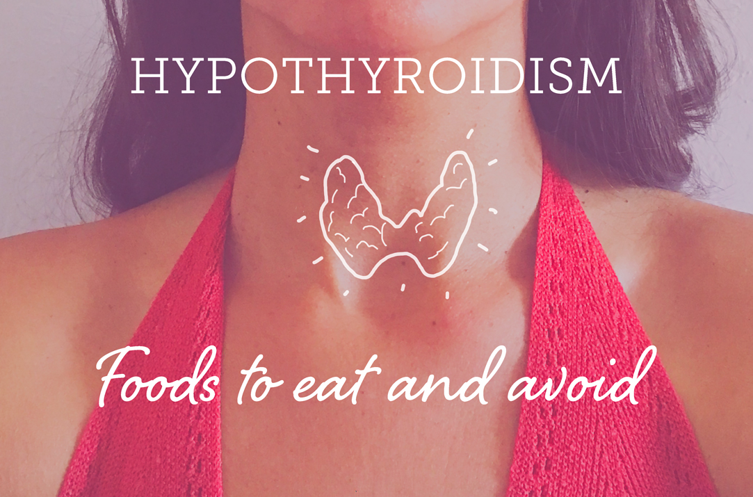 Hypothyroidism foods to eat and avoid