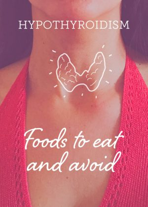hypothyroidism - foods to eat and avoid