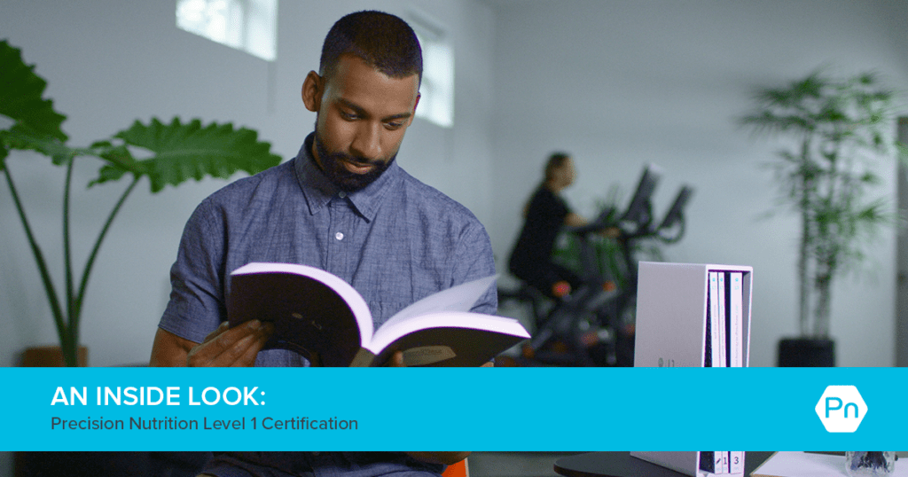 Precision Nutrition Level 1 Certification: A sneak peek into the industry's most respected nutrition certification.