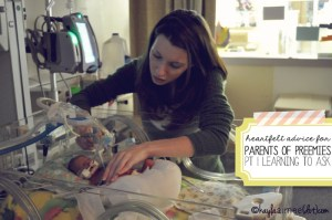 Advice For Parents Of Preemies: Learning To Ask The Questions