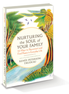 Nurturing the Soul of Your Family by Renee Trudeau (Giveaway)