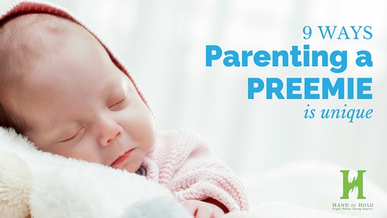 9 WAYS parenting a preemie is unique hand to hold nicu family voices preemie babies 101