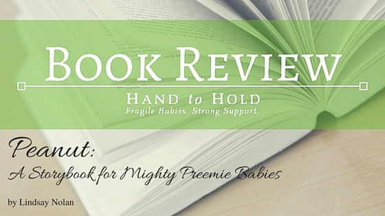 Peanut- A Storybook for Mighty Preemie Babies book review