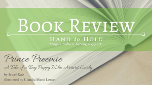 {Book Review} Prince Preemie: A Tale of a Tiny Puppy Who Arrives Early