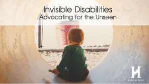 Invisible Disabilities: Advocating for the Unseen