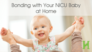 Bonding with Your NICU Baby at Home