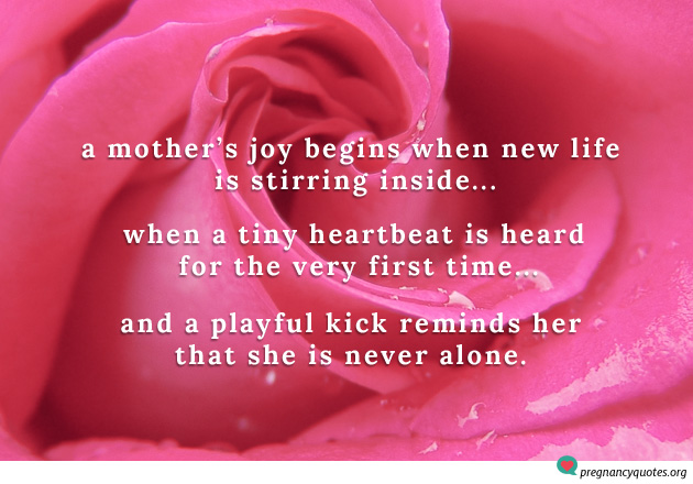A mothers joy, tiny heartbeat, never alone - pregnancy quote