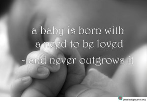 a need to be loved baby quote