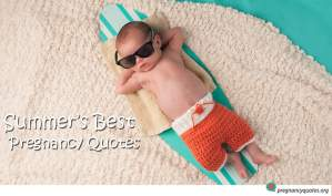 The best pregnancy quotes for summer