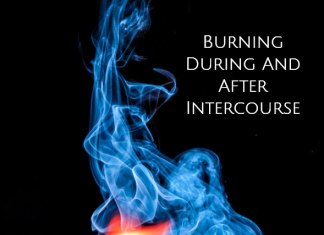 Causes of burning during and after intercourse
