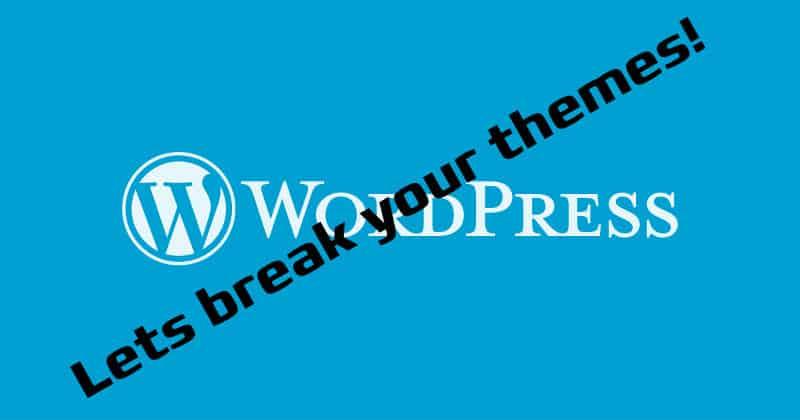 wordpress-breaks-themes