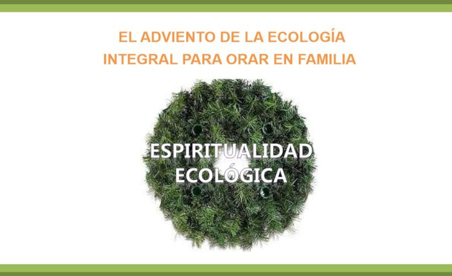El Adviento de la Ecología Integral