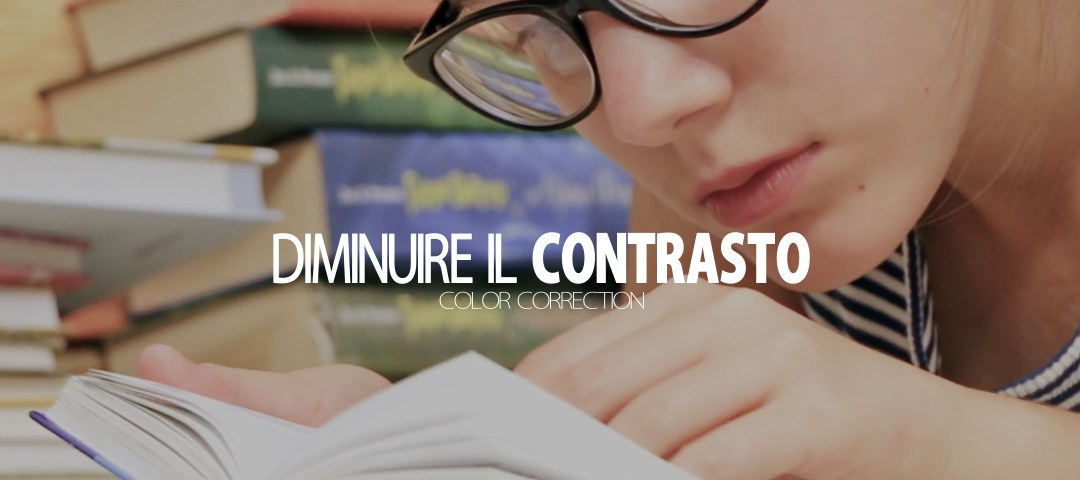 Color Correction su Premiere Pro – Diminuire il contrasto – Tutorial #5