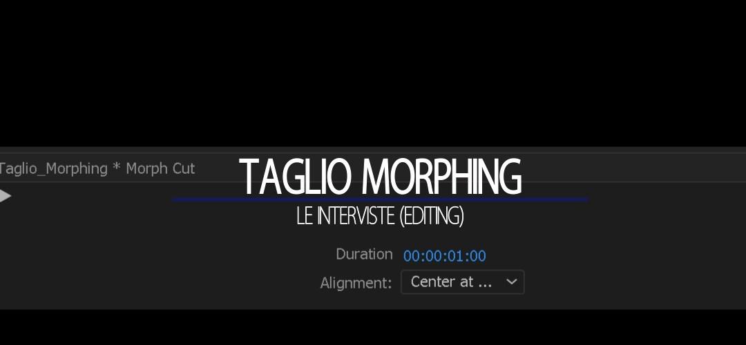 taglio morphing