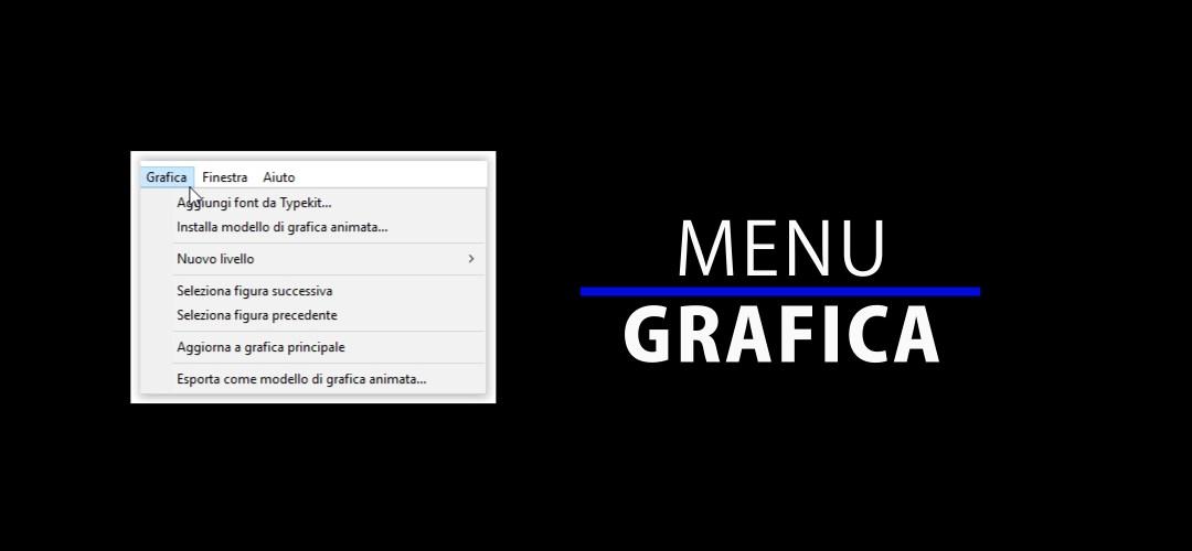 Il menu Grafica (da Premiere Pro CC 2017.1)