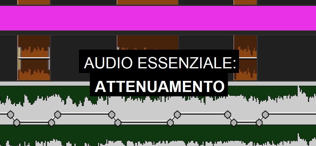 Audio essenziale: attenuamento