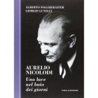 A. Folgheraiter - G. Lunelli, Aurelio Nicolodi. Una luce nel buio